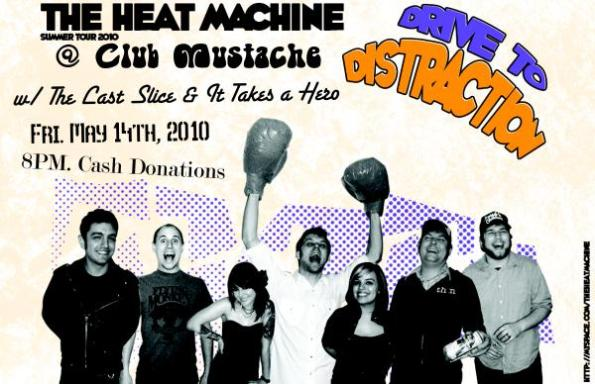 Club Mustache Flier - 05-14-10 - The Heat Machine - The Last Slice - It Takes a Hero